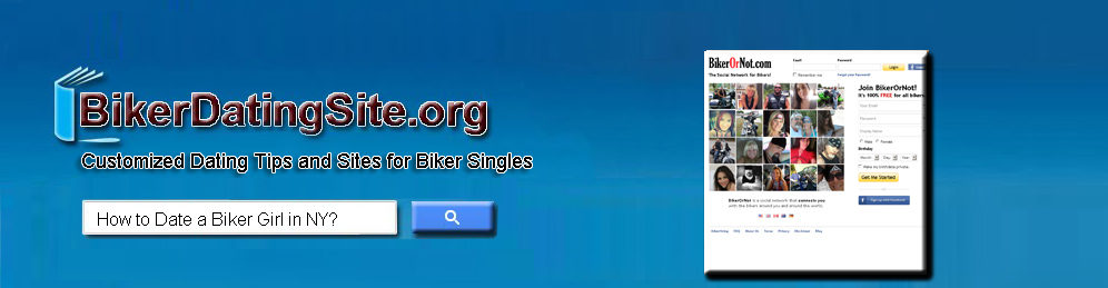 Customized Dating Sites & Tips for Biker Singles & Motorcycle Riders